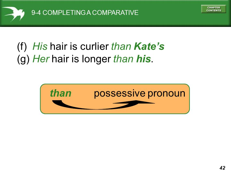 (f) His hair is curlier than Kate's (g) Her hair is longer than his.