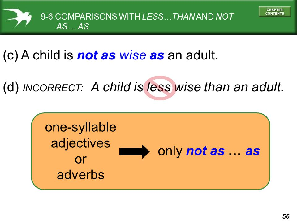 (c) A child is not as wise as an adult.