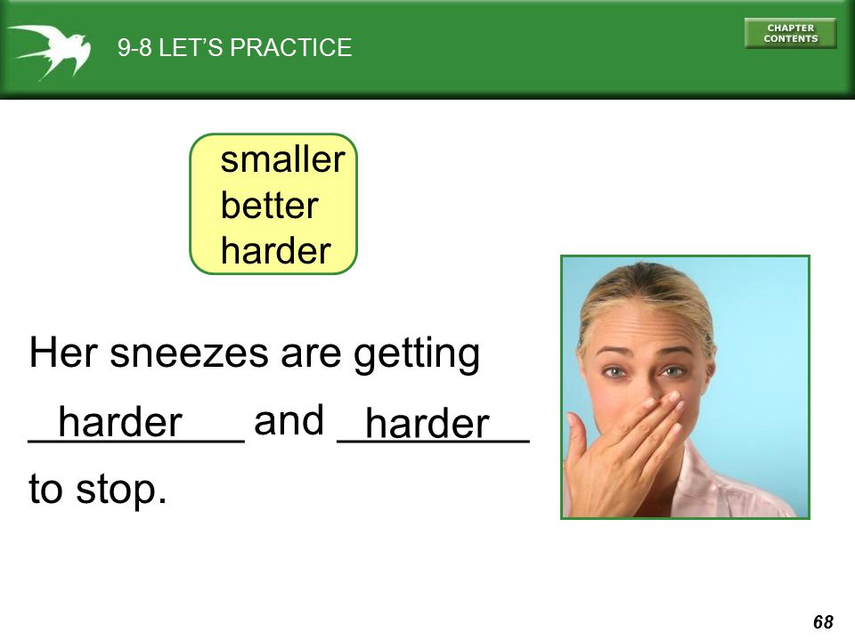 Her sneezes are getting _________ and ________ to stop. harder harder