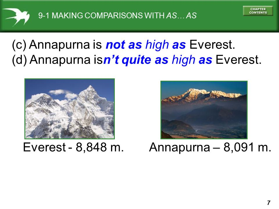 (c) Annapurna is not as high as Everest.