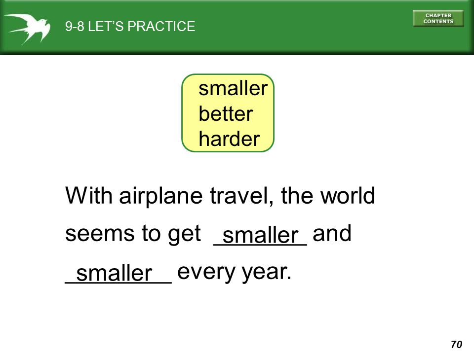 With airplane travel, the world seems to get _______ and