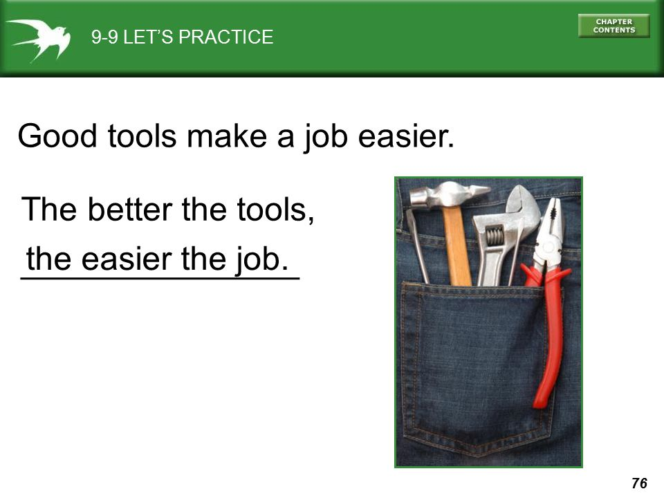 Good tools make a job easier.