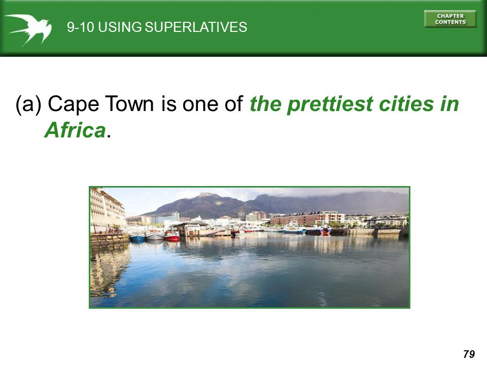 (a) Cape Town is one of the prettiest cities in Africa.