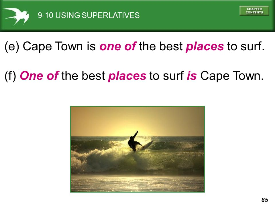 (e) Cape Town is one of the best places to surf.