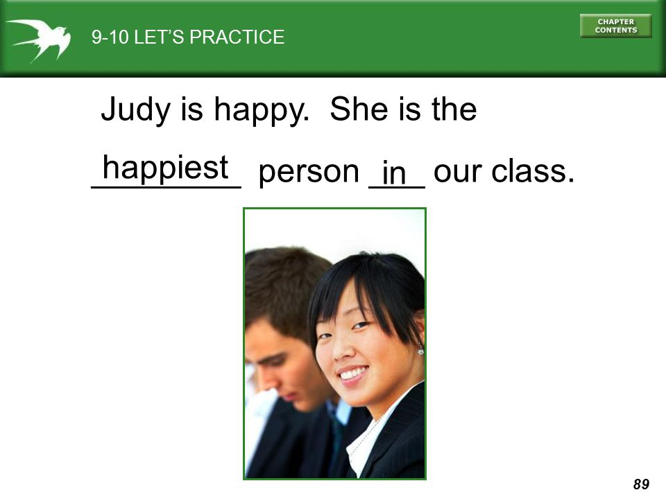 ________ person ___ our class. happiest in