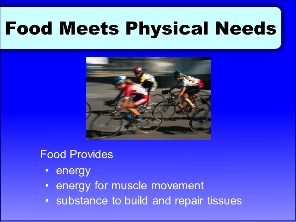Food Meets Physical Needs