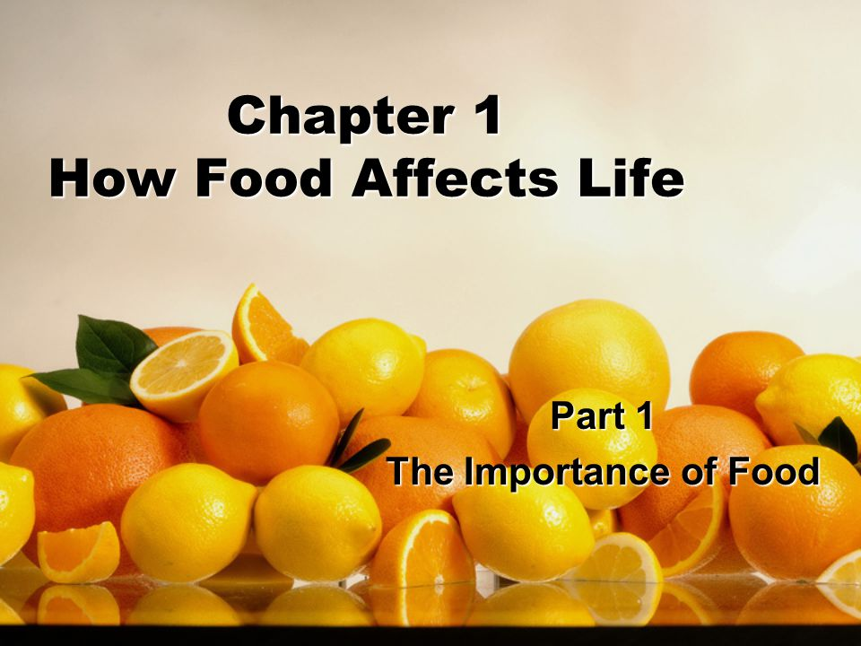 Chapter 1 How Food Affects Life