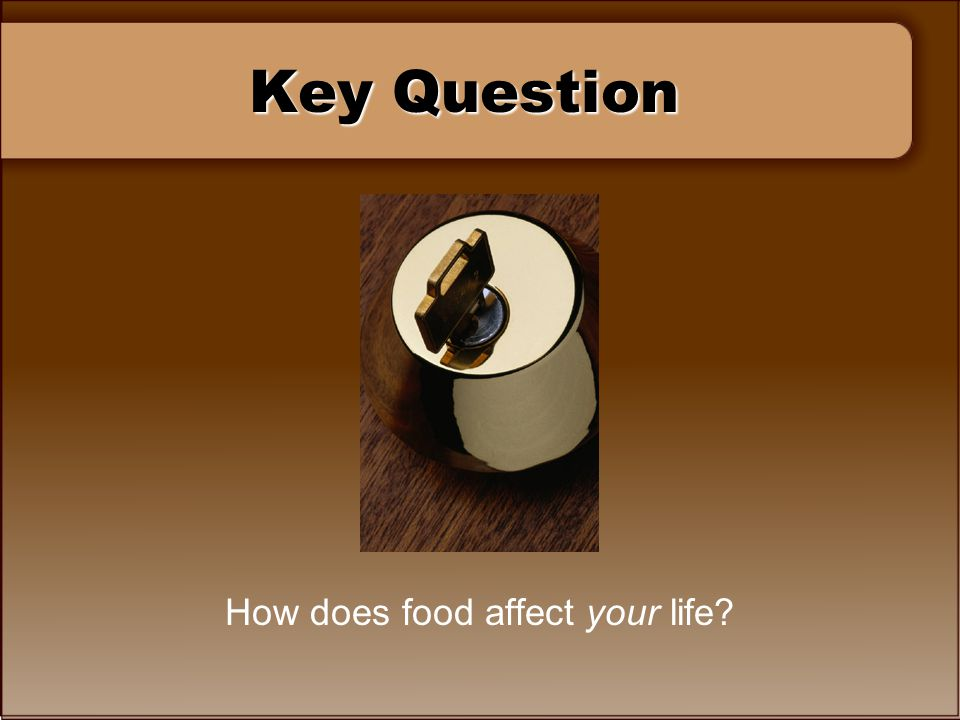 How does food affect your life
