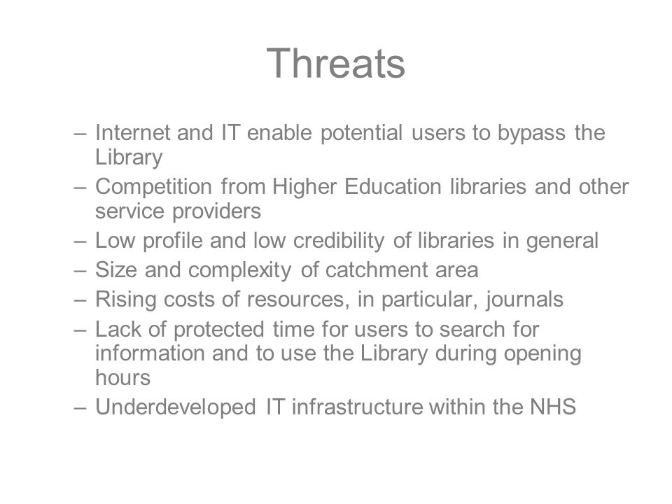 Threats Internet and IT enable potential users to bypass the Library