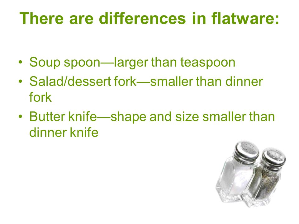 There are differences in flatware: