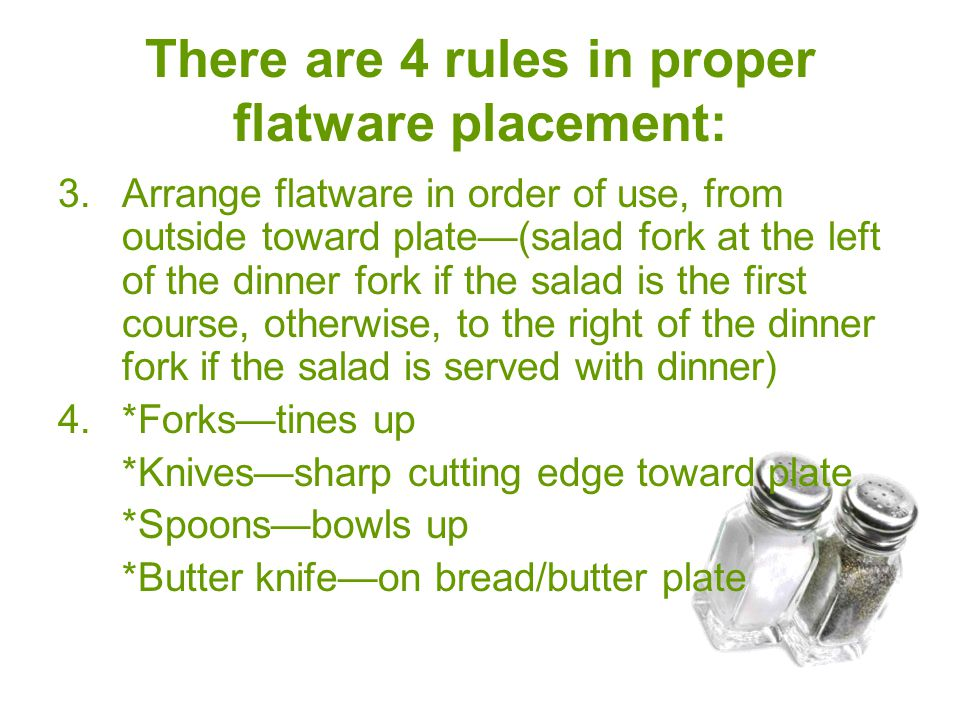 There are 4 rules in proper flatware placement:
