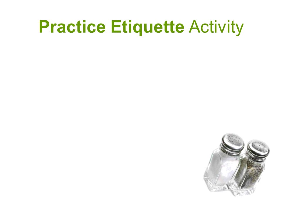 Practice Etiquette Activity