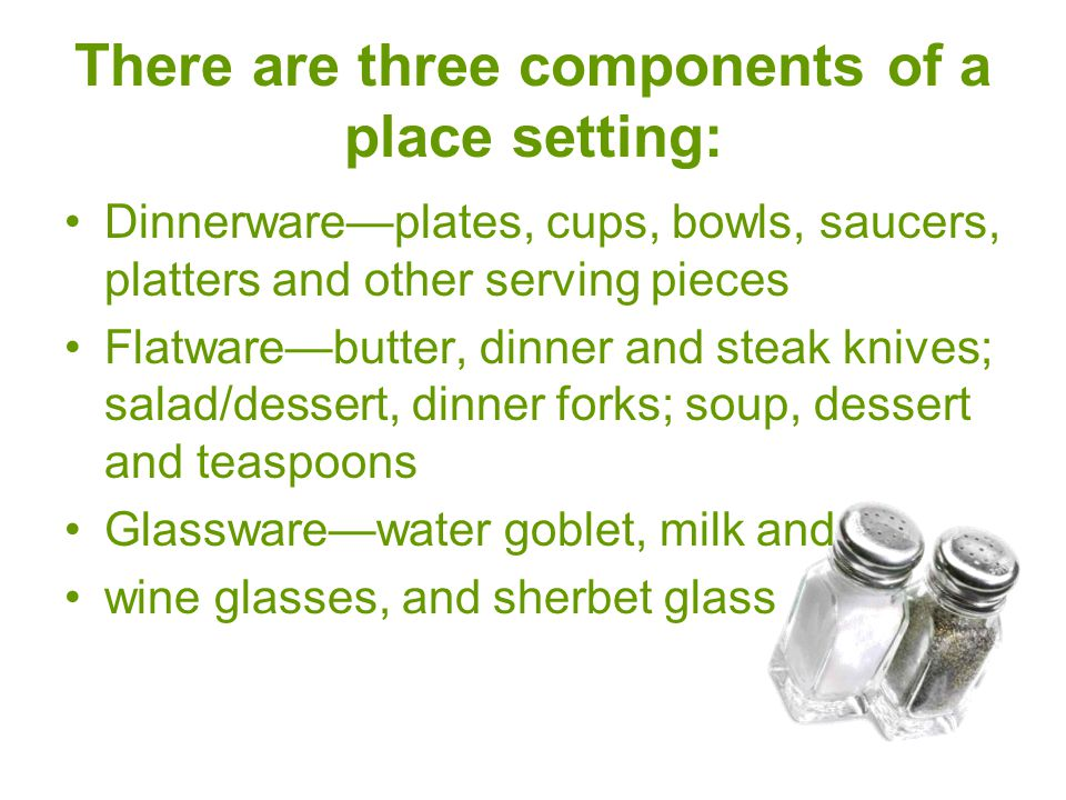 There are three components of a place setting: