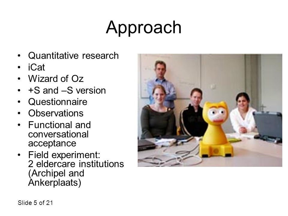 Approach Quantitative research iCat Wizard of Oz +S and –S version