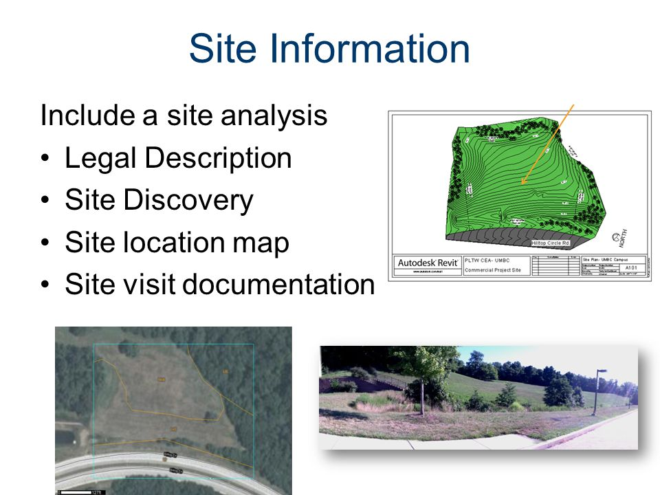 Site Information Include a site analysis Legal Description