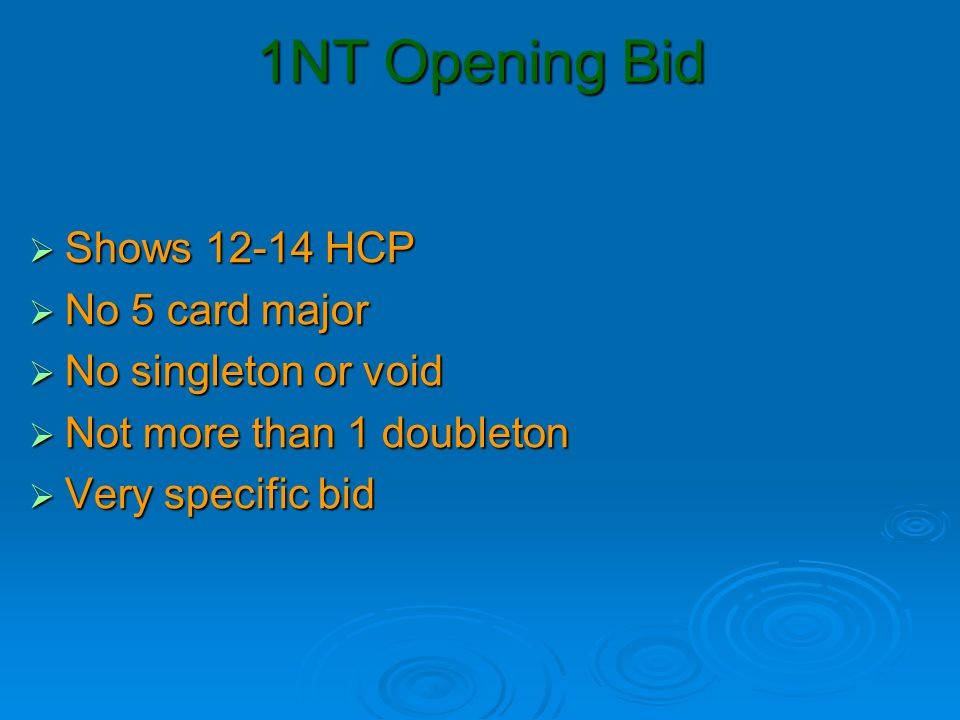1NT Opening Bid Shows 12-14 HCP No 5 card major No singleton or void