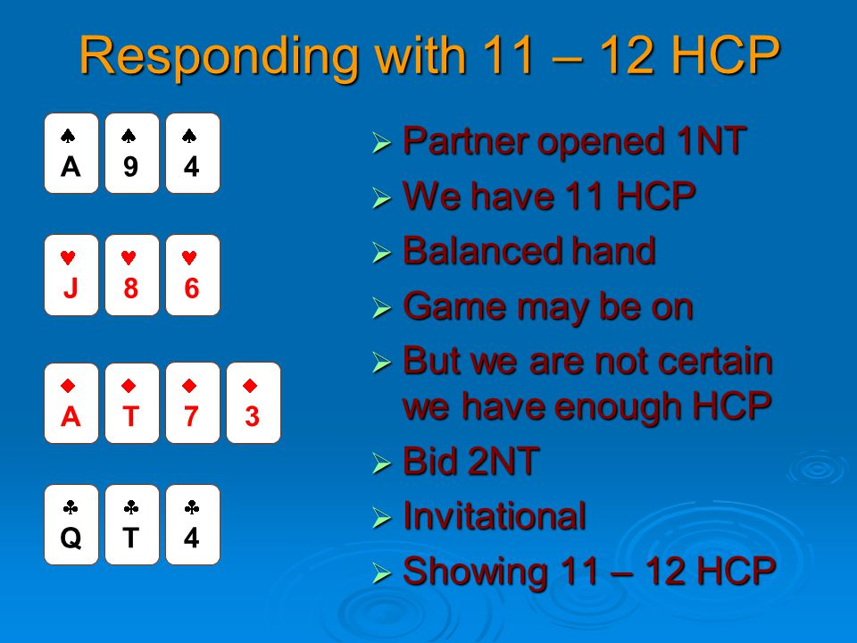Responding with 11 – 12 HCP Partner opened 1NT We have 11 HCP