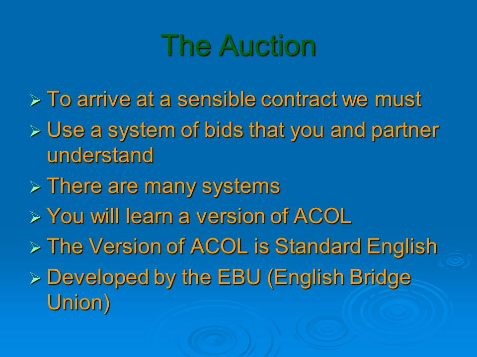 The Auction To arrive at a sensible contract we must