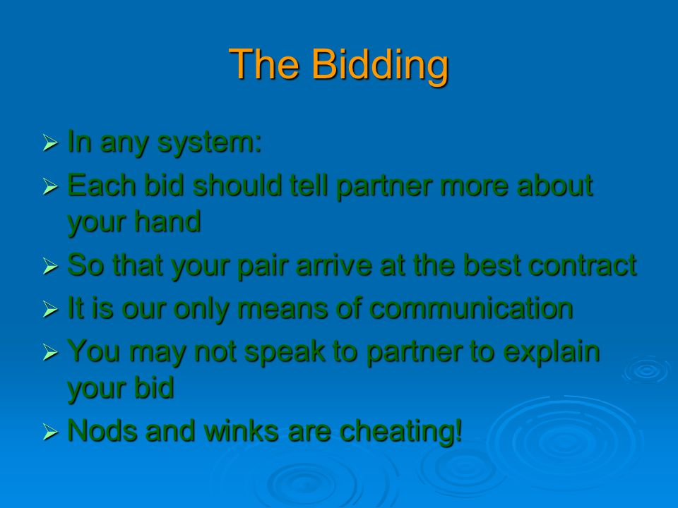 The Bidding In any system: