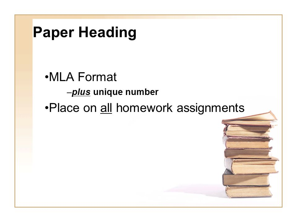 Paper Heading MLA Format Place on all homework assignments