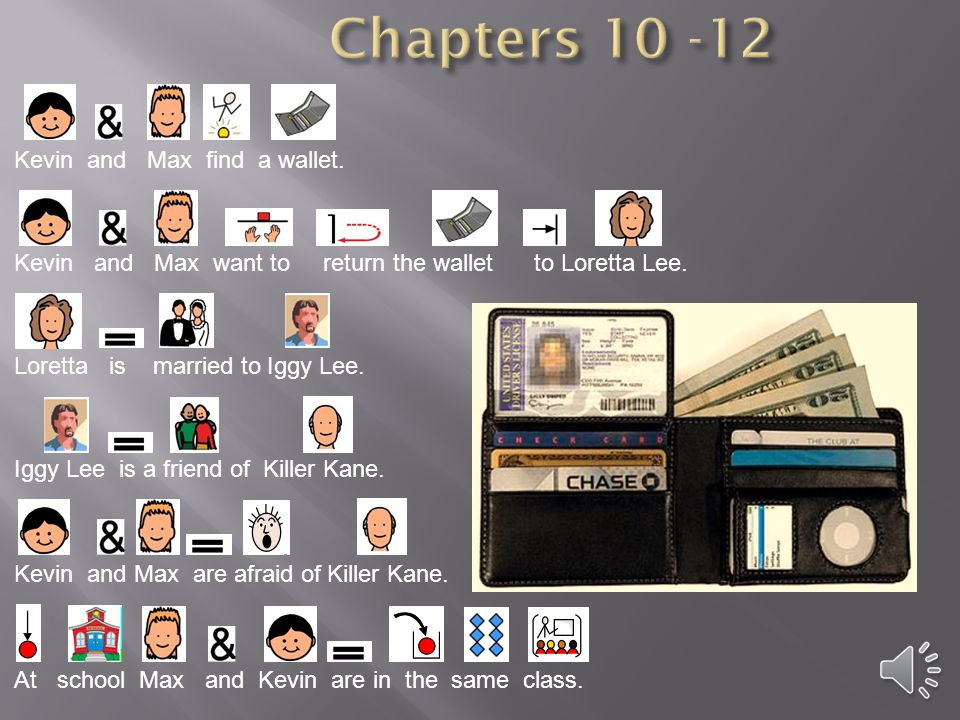 Chapters 10 -12 Kevin and Max find a wallet.