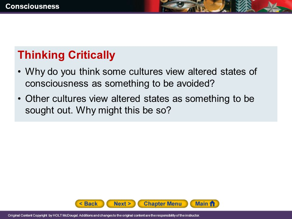 Thinking Critically Why do you think some cultures view altered states of consciousness as something to be avoided