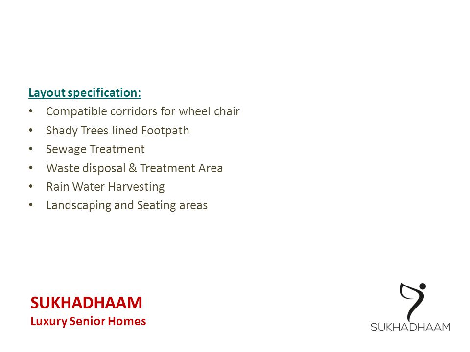 SUKHADHAAM Layout specification: Compatible corridors for wheel chair