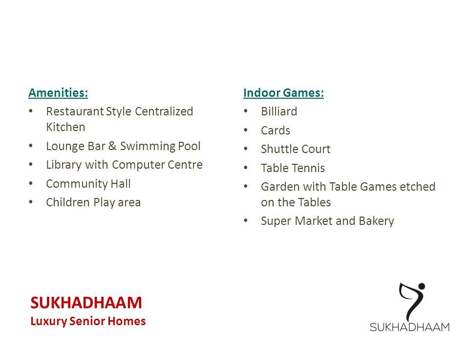SUKHADHAAM Amenities: Restaurant Style Centralized Kitchen