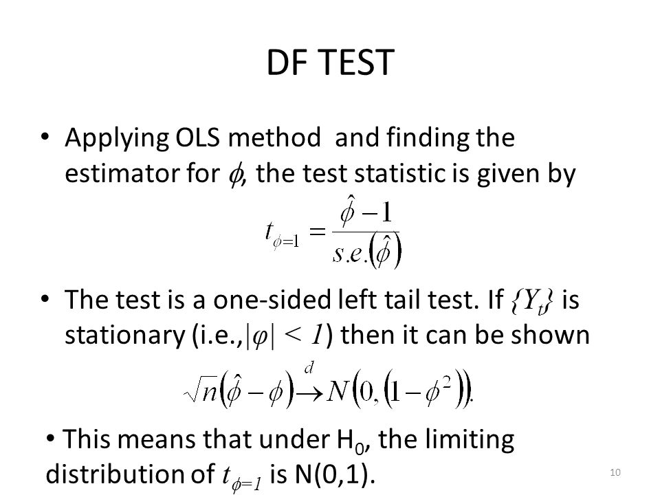 DF TEST Applying OLS method and finding the estimator for , the test statistic is given by.