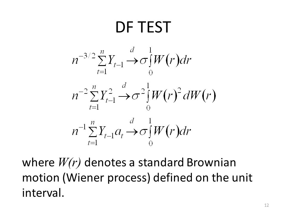DF TEST where W(r) denotes a standard Brownian motion (Wiener process) defined on the unit interval.