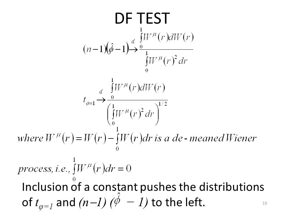 DF TEST Inclusion of a constant pushes the distributions of tφ=1 and (n1) ( − 1) to the left.