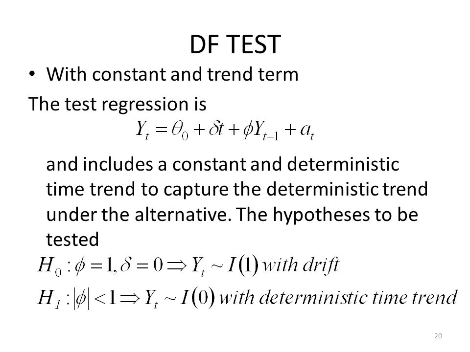 DF TEST With constant and trend term The test regression is