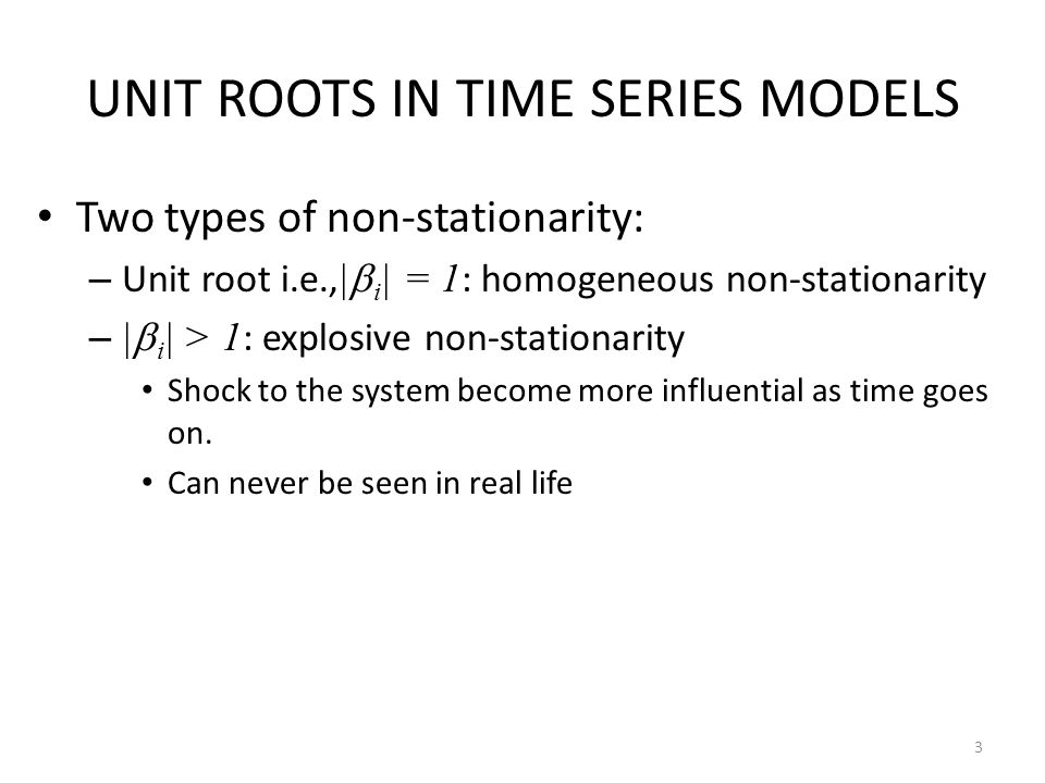 UNIT ROOTS IN TIME SERIES MODELS