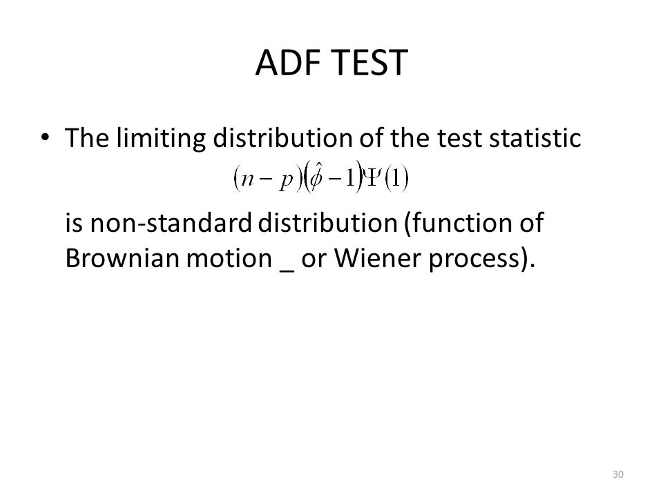 ADF TEST The limiting distribution of the test statistic