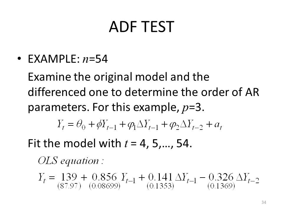 ADF TEST EXAMPLE: n=54. Examine the original model and the differenced one to determine the order of AR parameters. For this example, p=3.
