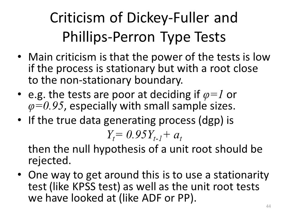 Criticism of Dickey-Fuller and Phillips-Perron Type Tests