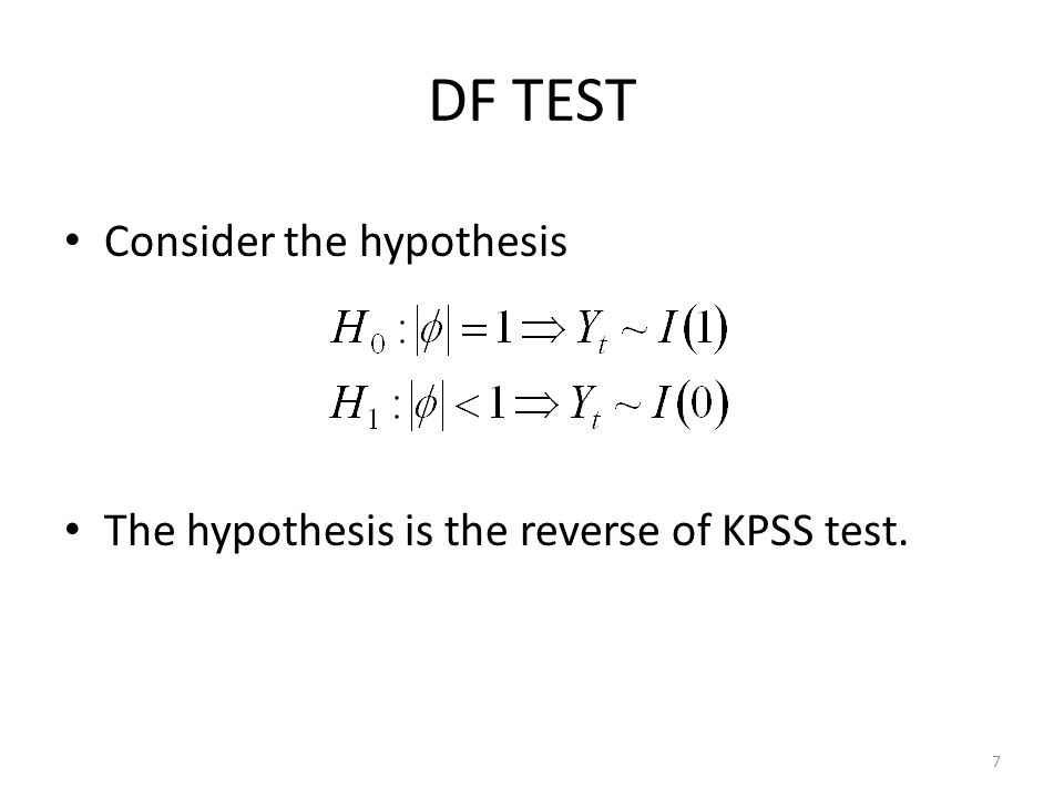 DF TEST Consider the hypothesis