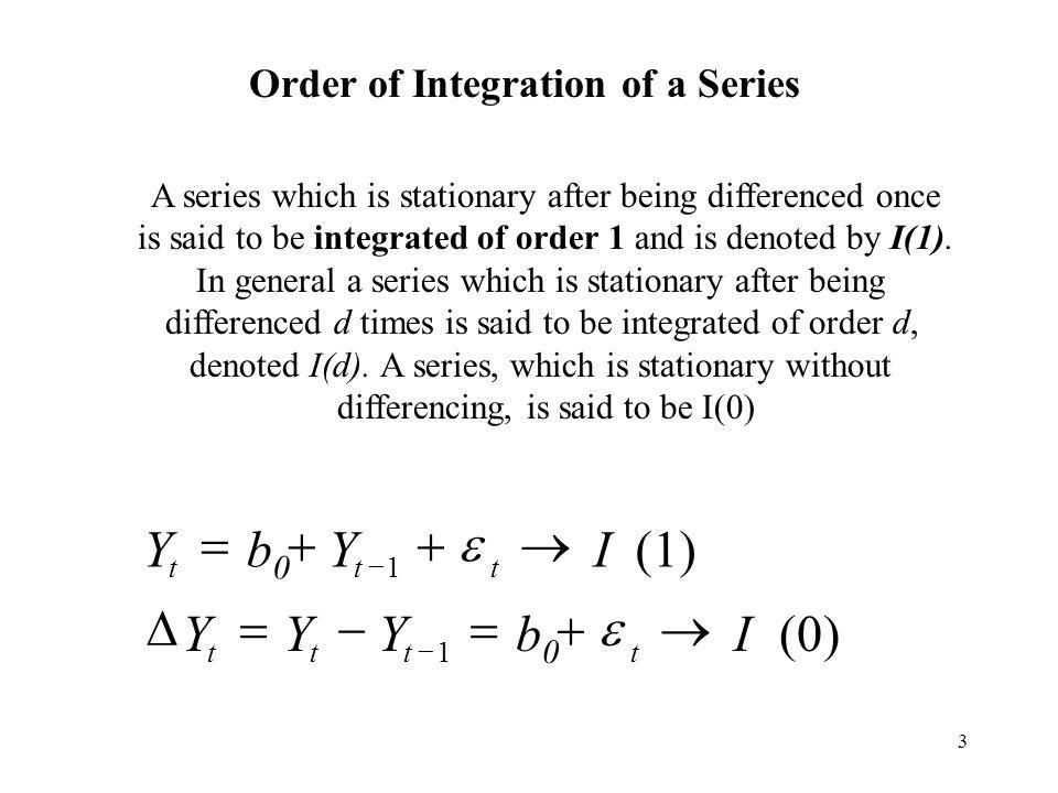 Y = b0 + Y + e ® I (1) D Y = Y - Y = b0 + e ® I (0)