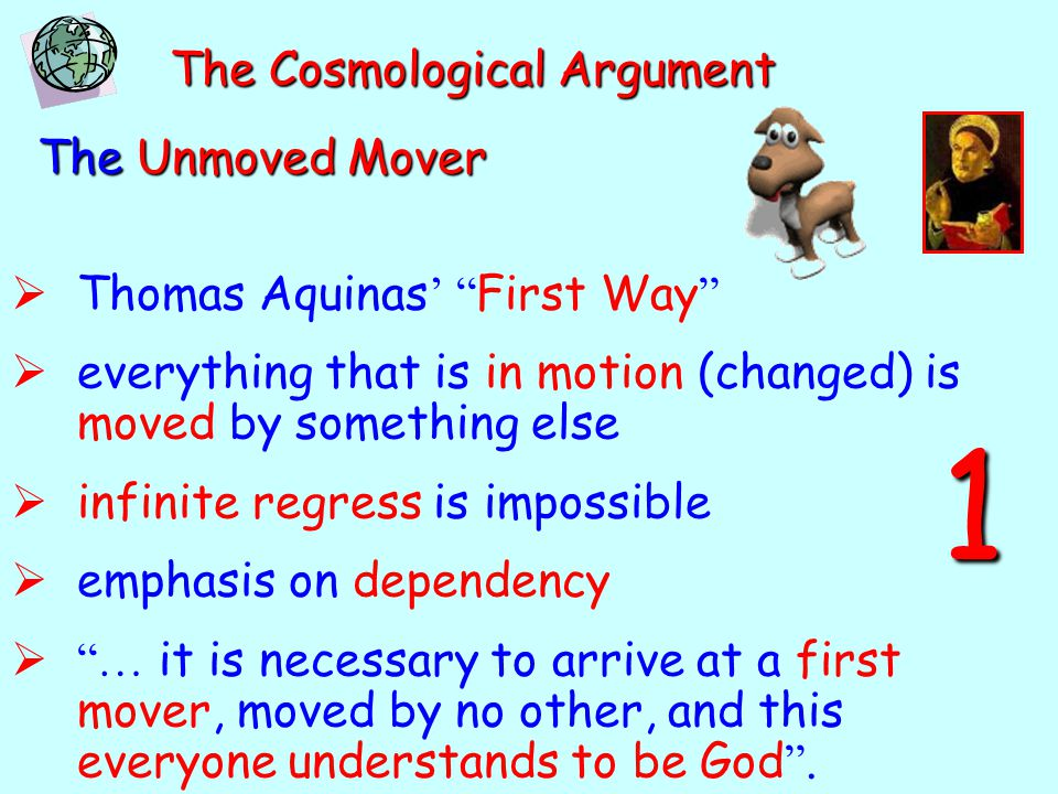 1 The Cosmological Argument The Unmoved Mover