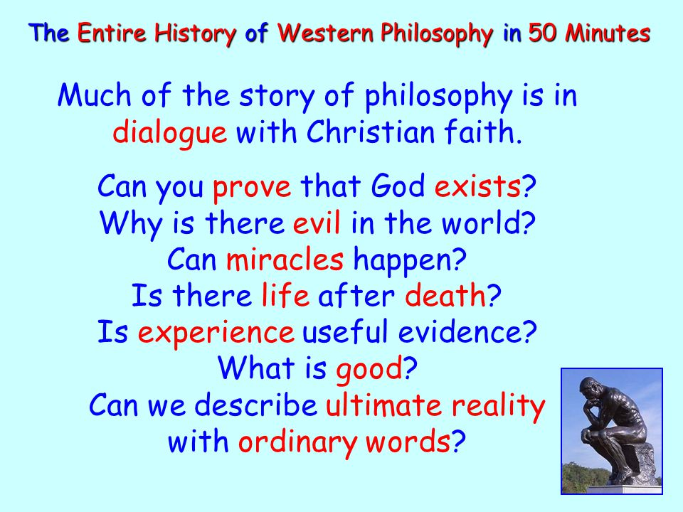 Much of the story of philosophy is in dialogue with Christian faith.
