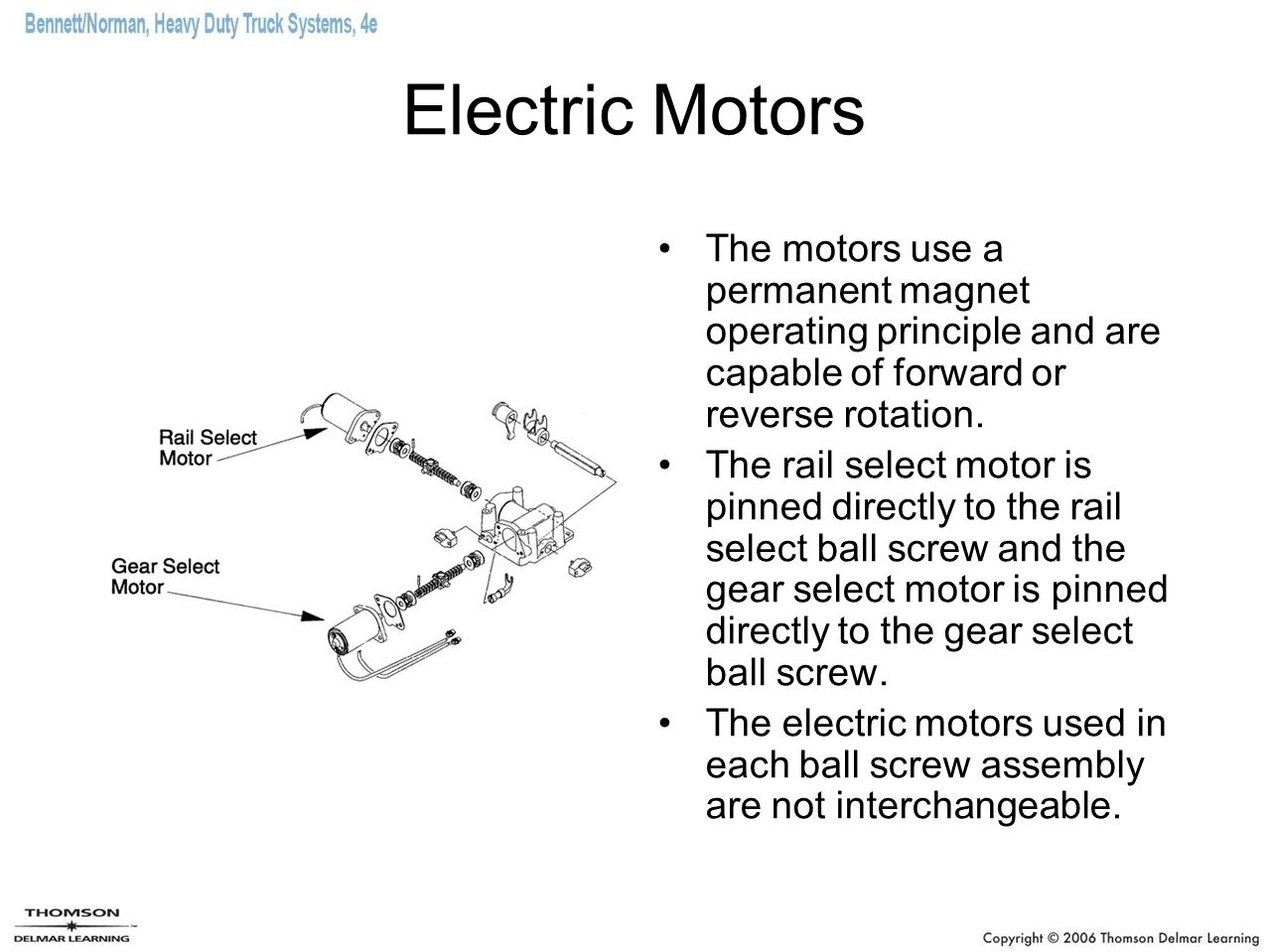 Electric Motors The motors use a permanent magnet operating principle and are capable of forward or reverse rotation.