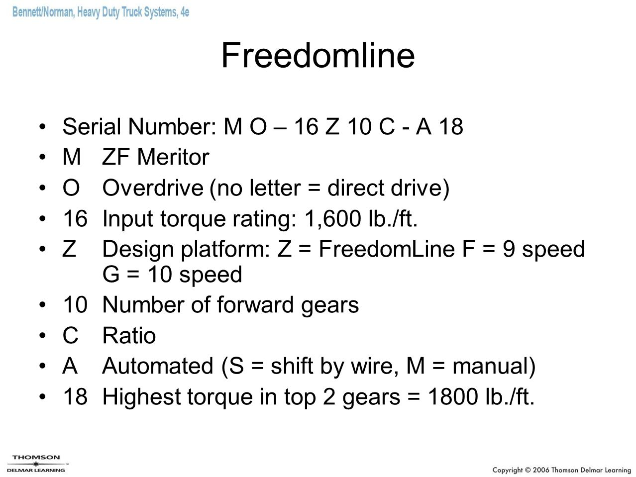 Freedomline Serial Number: M O – 16 Z 10 C - A 18 M ZF Meritor