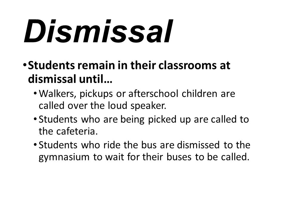 Dismissal Students remain in their classrooms at dismissal until…