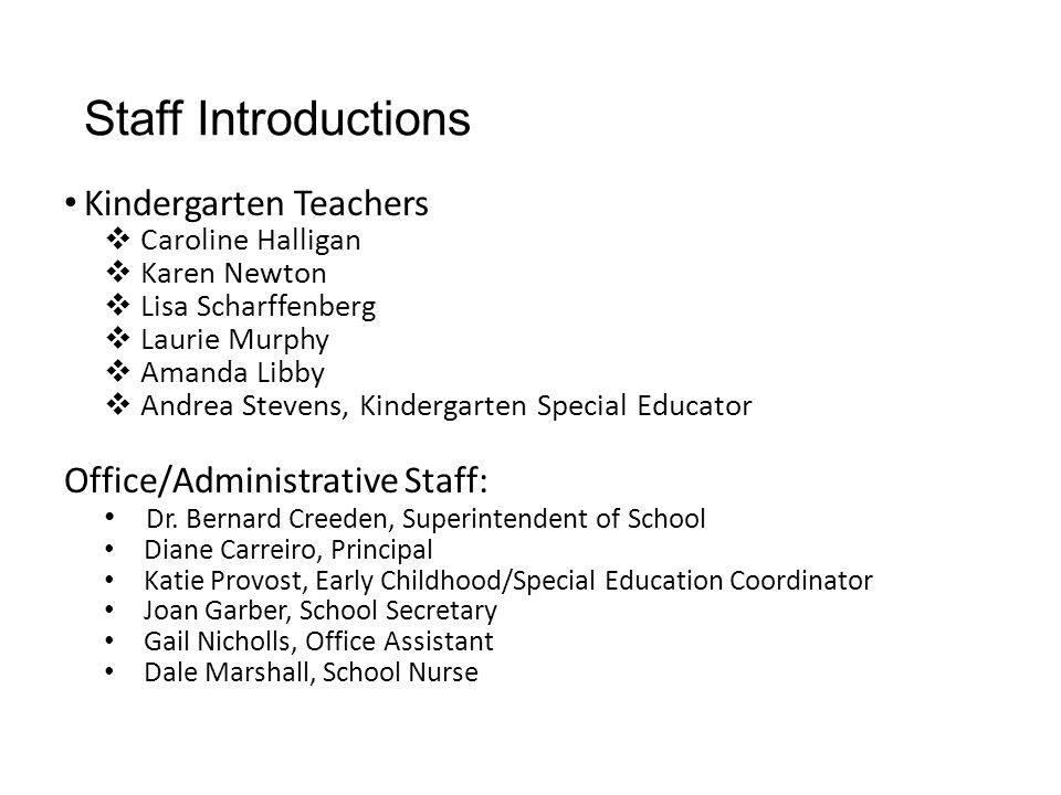 Staff Introductions Kindergarten Teachers Office/Administrative Staff: