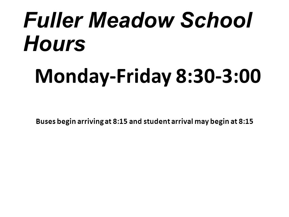 Fuller Meadow School Hours