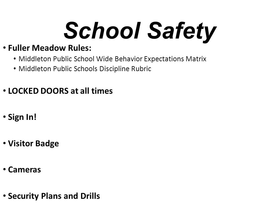 School Safety Fuller Meadow Rules: LOCKED DOORS at all times Sign In!
