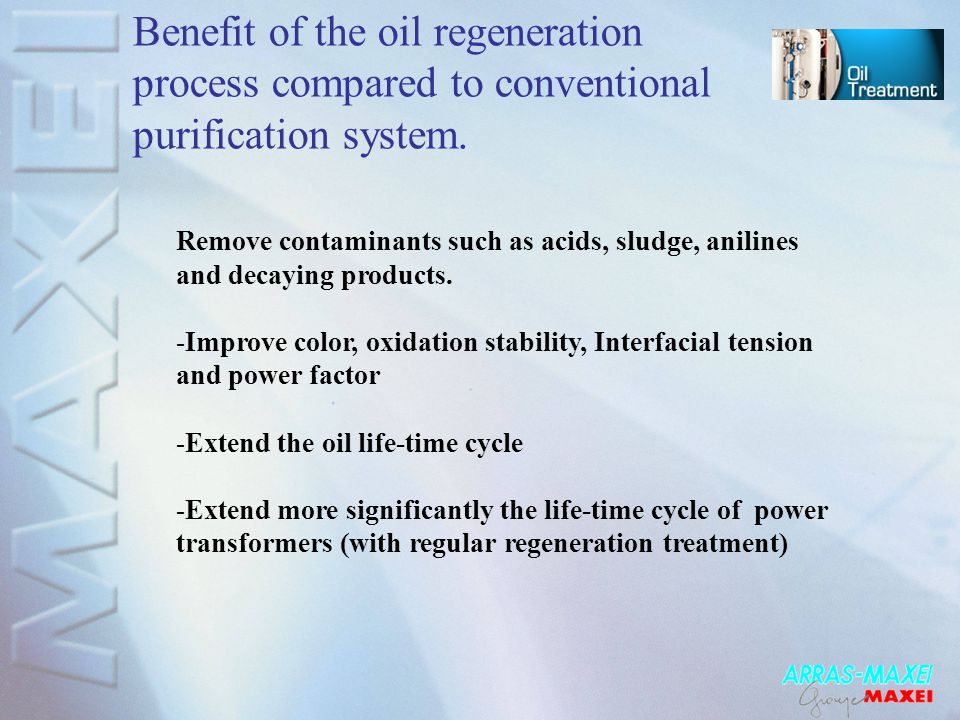 Benefit of the oil regeneration process compared to conventional purification system.