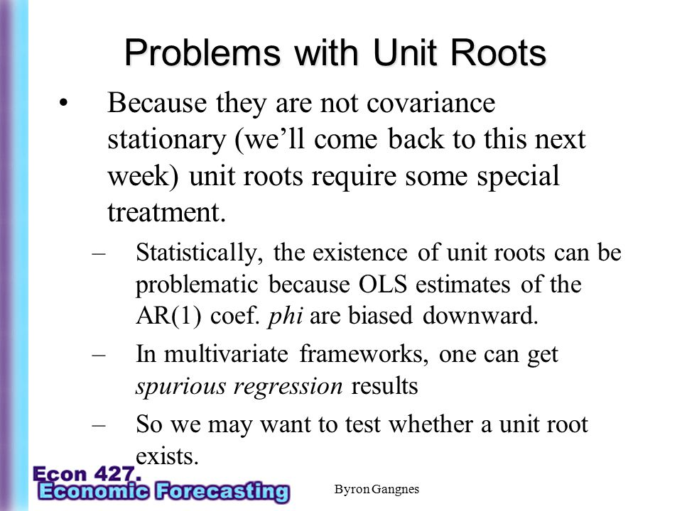 Problems with Unit Roots