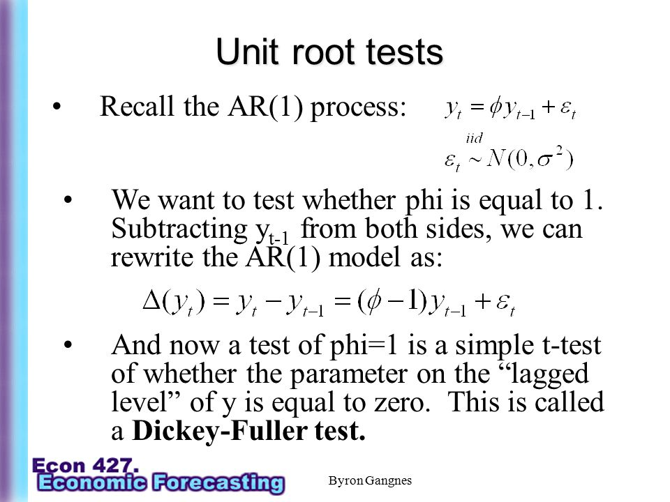 Unit root tests Recall the AR(1) process: