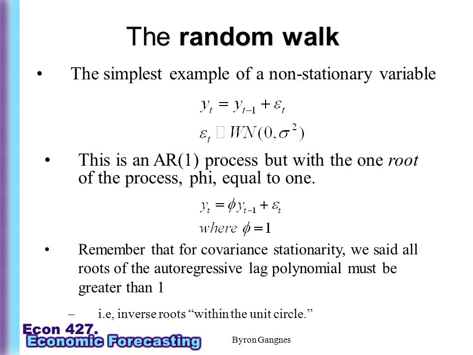 The random walk The simplest example of a non-stationary variable